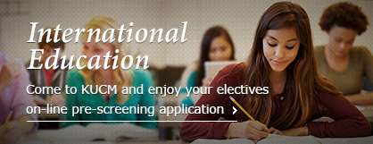 [International Education] Come to KUCM and enjoy your electives on-line pre-screening application